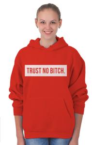 Худи Не доверяй .... | Trust No Bitch