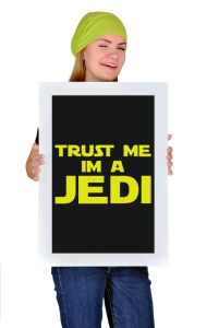 Постер Доверьтесь мне я джедай|Trust me I'm jedi