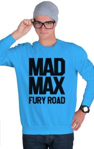 Свитшот Безумный Макс Дорога Ярости| Mad Max Fury Road