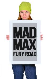 Постер Безумный Макс Дорога Ярости| Mad Max Fury Road