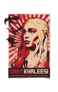 Постер Кхалиси Дейенерис ОБЕЙ | Khaleesi Daenerys OBEY
