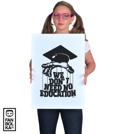 Постер Нам не нужно образование | We don't need no education