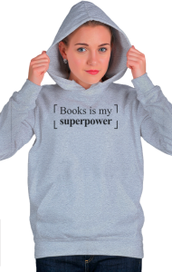 Худи Книги моя Суперсила| Books is my Superpower