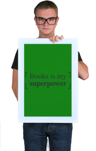 Постер Книги моя Суперсила| Books is my Superpower