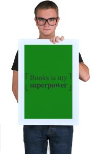 Постер Книги моя Суперсила  Books is my Superpower